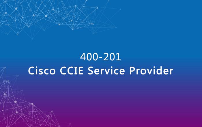 Latest Cisco CCIE Service Provider 400-201 dumps, 400-201